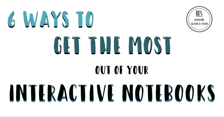 6 Ways to Get the Most Out of Your Interactive Notebooks from Reading with a Plan. These 6 tips will help you use interactive notebooks as a powerful teaching tool.